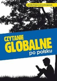 Czytanie globalne po polsku. - Maria Trojanowicz-Kasprzak