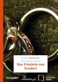 Das Fräulein von Scuderi - E.T.A. Hoffmann