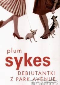 Debiutantki z Park Avenue - Plum Sykes