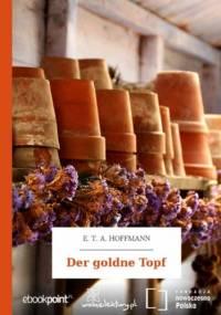 Der goldne Topf - E.T.A. Hoffmann