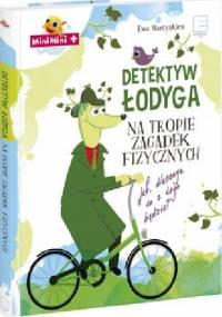 Detektyw Łodyga na tropie zagadek fizycznych - Ewa Martynkien