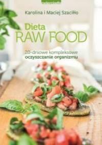 Dieta Raw Food - Maciej Szaciłło, Karolina Szaciłło