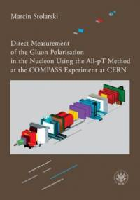 Direct Measurement of the Gluon Polarisation in the Nucleon Using the All-pT Method at the COMPASS Experiment at CERN - Stolarski Marcin