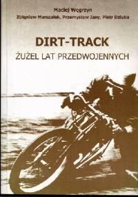 Dirt-Track:Żużel lat przedwojennych - Maciej Węgrzyn