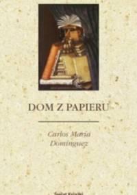 Dom z papieru - Carlos María Domínguez