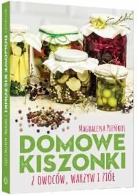 Domowe kiszonki z owoców, warzyw i ziół - Magdalena Pieńkos