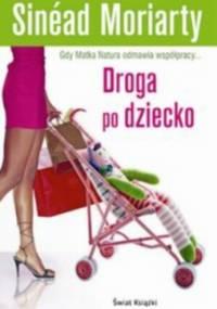 Droga po dziecko - Sinéad Moriarty