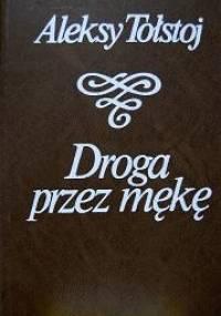 Droga przez mękę, 3 tomy - Aleksy Nikołajewicz Tołstoj