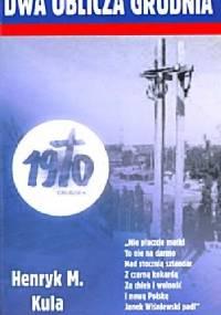 Dwa oblicza grudnia 1970 - Henryk Mieczysław Kula