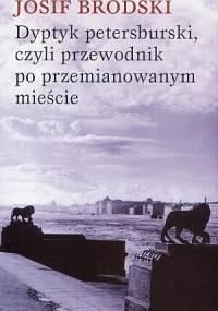 Dyptyk petersburski, czyli przewodnik po przemianowanym mieście - Josif Brodski