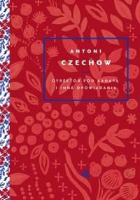 Dyrektor pod kanapą i inne opowiadania - Antoni Czechow