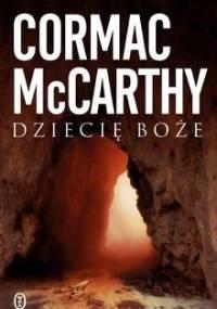 Dziecię boże - Cormac McCarthy