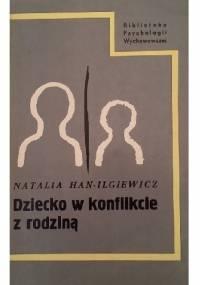 Dziecko w konflikcie z rodziną - Natalia Han-Ilgiewicz