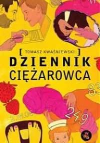 Dziennik ciężarowca - Tomasz Kwaśniewski