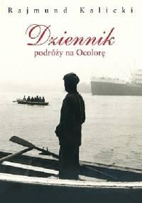 Dziennik podróży na Ocolorę - Rajmund Kalicki
