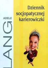 Dziennik socjopatycznej karierowiczki - Adele Lang