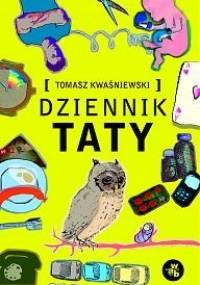 Dziennik taty - Tomasz Kwaśniewski