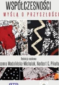 Edukacyjne konteksty współczesności - z myślą o przyszłości - Norbert Pikuła, Joanna Madalińska-Michalak