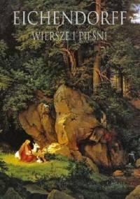 Eichendorff. Wiersze i pieśni - Joseph von Eichendorff, Andrzej Lam