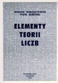 Elementy teorii liczb - Wacław Marzantowicz, Piotr Zarzycki
