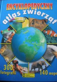 Encyklopedyczny atlas zwierząt - praca zbiorowa