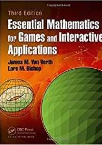 Essential Mathematics for Games and Interactive Applications, Third Edition - James M. Van Verth, Lars M. Bishop