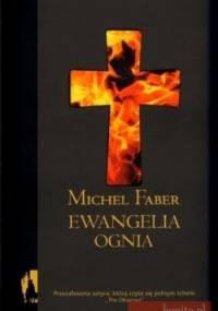 Ewangelia ognia - Michel Faber
