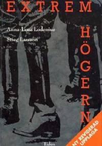 Extremhögern - Stieg Larsson, Anna Lena Lodenius
