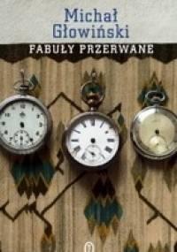 Fabuły przerwane - Michał Głowiński