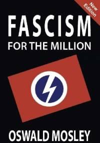 Faszyzm dla Milionów - Oswald Mosley