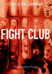 Fight Club. Podziemny krąg - Chuck Palahniuk