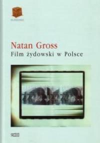 Film żydowski w Polsce - Natan Gross