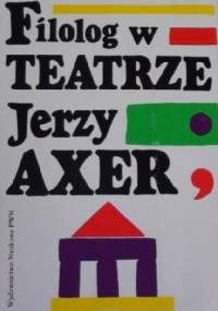 Filolog w teatrze - Jerzy Axer