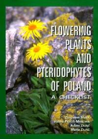 Flowering Plants and Pteridophytes of Poland. A Checklist