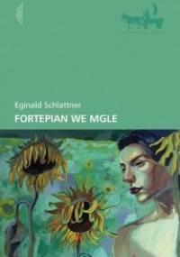 Fortepian we mgle - Eginald Schlattner