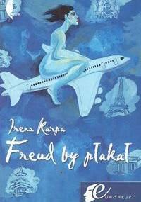 Freud by płakał - Irena Karpa