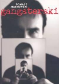 Gangsterski - Tomasz Matkowski