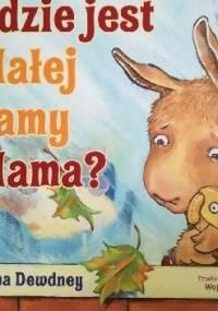 Gdzie jest Małej Lamy Mama? - Anna Dewdney
