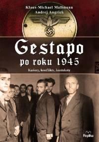 Gestapo po 1945 roku.  Kariery, konflikty, konteksty - Klaus-Michael Mallmann, Andrej Angrick
