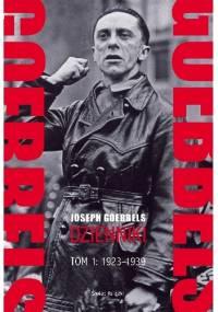 Goebbels. Dzienniki. Tom 1: 1923-1939 - Joseph Goebbels