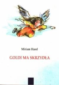 Goldi ma skrzydła - Miriam Harel