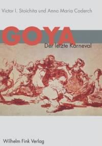 Goya. Der letzte Karneval - Victor Stoichita, Anna M. Coderch