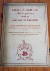 Grand Grimoire zwany też Czerwonym Smokiem - autor nieznany