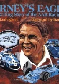 Gurney's Eagles: The Fascinating Story of the AAR Racing Cars - Karl Ludvigsen
