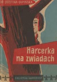 Harcerka na zwiadach - Józefina Łapińska