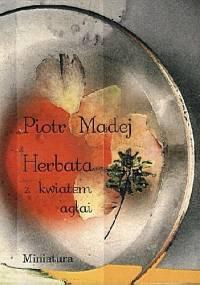 Herbata z kwiatem agłai - Piotr Madej