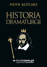 Historia dramaturgii - Wojciech Kotlarz Piotr