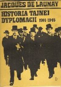 Historia tajnej dyplomacji 1914-1945 - Jacques De Launay
