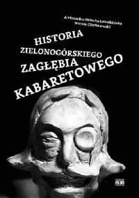 """Historia Zielonogórskiego Zagłębia Kabaretowego - Aleksandra """"Mrówka"""" Łobodzińska, Marcin Olechnowski"""