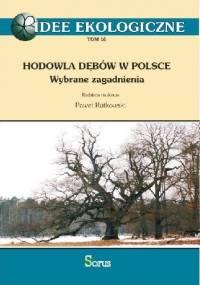 Hodowla dębów w Polsce. Wybrane zagadnienia - Paweł Rutkowski